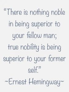 There is nothing noble in being superior