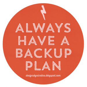 Always Have a Backup Plan